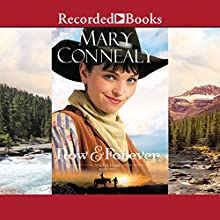 Now and Forever: Wild at Heart, Book 2 (       UNABRIDGED) by Mary Connealy Narrated by Barbara McCulloh