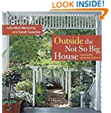 Outside the Not So Big House: Creating the Landscape of Home (Susanka)