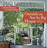 Outside the Not So Big House: Creating the Landscape of Home (Susanka) - 1600850200