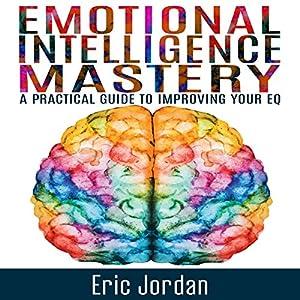 Emotional Intelligence Mastery Audiobook