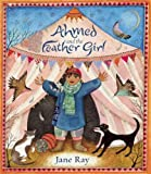 Jane Ray Ahmed and the Feather Girl