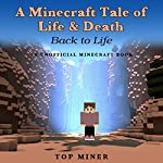 A Minecraft Tale of Life & Death: Back to Life | Top Miner