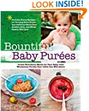 Bountiful Baby Purees: Create Nutritious Meals for Your Baby with Wholesome Purees Your Little One Will Adore-Includes Bonus Recipes for Turning Extra ... Toddler, Kids, and Whole Family Will Love