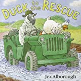 Jez Alborough Duck to the Rescue (Duck in the Truck)