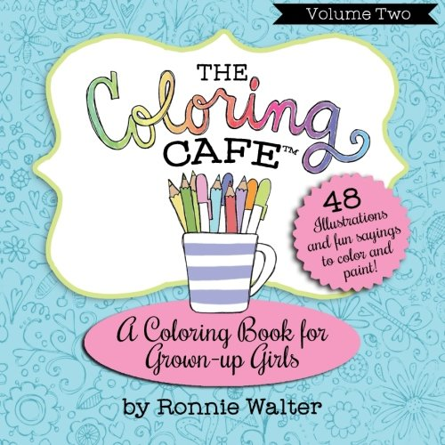 Read Online The Coloring Cafe Volume Two A Coloring