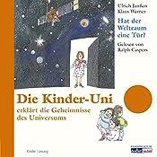 Hat der Weltraum eine Tür? (Die Kinder-Uni) | Ulrich Janßen, Klaus Werner