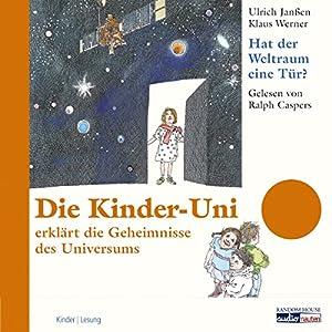 Hat der Weltraum eine Tür? (Die Kinder-Uni) Hörbuch