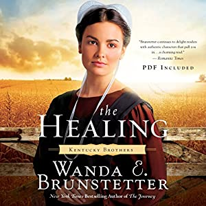 The Healing: Kentucky Brothers, Book 2 | [Wanda E. Brunstetter]