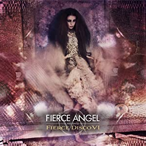 Fierce Angel Pres. Fierce Disco VI