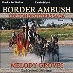 Border Ambush: The Colton Brothers Series, Book 1 | Melody Groves