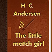 The Little Match Girl (       UNABRIDGED) by Hans Christian Andersen Narrated by Anastasia Bertollo