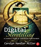 Digital Storytelling: A creator's guide to interactive entertainment