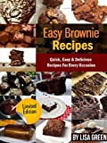 Easy Brownie Recipes: Quick, Easy & Delicious Recipes For Every Occasion - Limited Discount Edition