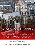 Westminster Abbey: The History of Englands Most Famous Church