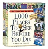 1,000 Places to See Before You Die Page-A-Day Calendar 2009 (0761149368) by Schultz, Patricia
