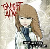 Tonight Alive What Are You So Scared of
