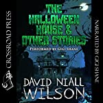 The Halloween House & Other Scary Stories | David Niall Wilson