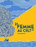 vignette de 'La femme au colt 45 (Marie Redonnet)'
