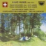 Huber : Concertos piano n� 1 & 3