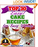 Top 30 Amazing Cake Recipes For Busy...
