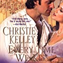 Every Time We Kiss Audiobook by Christie Kelley Narrated by Ashford MacNab