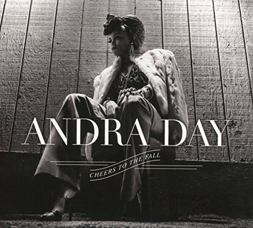Rise Up Andra Day: Andra Day – Cheers To The Fall