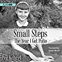 Small Steps: The Year I Got Polio Audiobook by Peg Kehret Narrated by Susan Boyce
