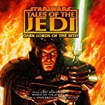 Star Wars: Tales of the Jedi: Dark Lords of the Sith (Dramatized) | Kevin J. Anderson,Tom Veitch