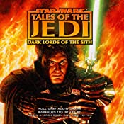 Star Wars: Tales of the Jedi: Dark Lords of the Sith (Dramatized) | [Kevin J. Anderson, Tom Veitch]