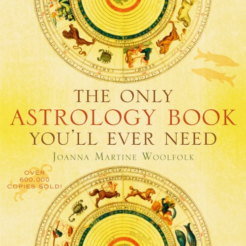 Joanna Martine Woolfold - The Only Astrology Book You'll Ever Need