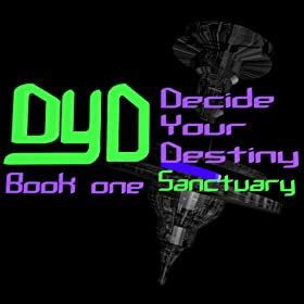 Decide Your Destiny Book One: Sanctuary