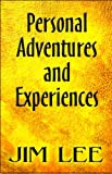 Personal Adventures and Experiences (1615828354) by Lee, Jim