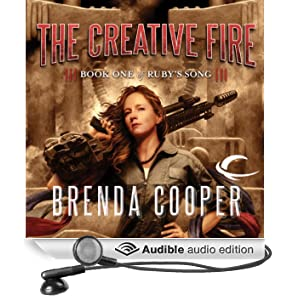 The Creative Fire: Book One of Ruby's Song (Unabridged)