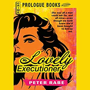 My Lovely Executioner | [Peter Rabe]