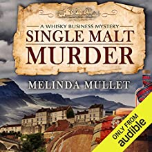 Single Malt Murder: A Whisky Business Mystery Audiobook by Melinda Mullet Narrated by Gemma Dawson
