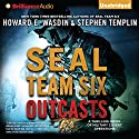 SEAL Team Six Outcasts: A Novel Audiobook by Howard E. Wasdin, Stephen Templin Narrated by Phil Gigante