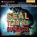 SEAL Team Six Outcasts: A Novel   Howard E. Wasdin,Stephen Templin