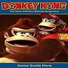 Donkey Kong: The Most Hilarious Donkey Kong Jokes Hörbuch von  Game Guide Hero Gesprochen von: Kati Delaney