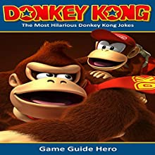 Donkey Kong: The Most Hilarious Donkey Kong Jokes Audiobook by  Game Guide Hero Narrated by Kati Delaney