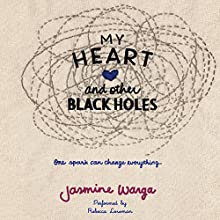 My Heart and Other Black Holes (       UNABRIDGED) by Jasmine Warga Narrated by Rebecca Lowman