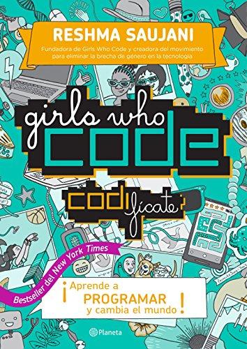 Girls Who Code. Codifícate (Codifícate / Girls Who Code)  [Saujani, Reshma] (Tapa Blanda)