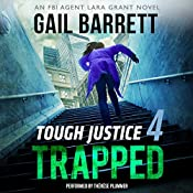 Tough Justice: Trapped (Part 4 of 8)   Gail Barrett