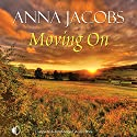 Moving On Audiobook by Anna Jacobs Narrated by Penelope Freeman