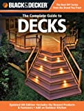 Black & Decker Complete Guide to Decks: Updated 4th Edition, Includes the Newest Products & Fasteners, Add an Outdoor Kitchen - 158923412X