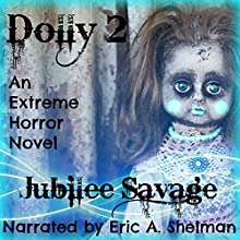 Dolly 2: An Extreme Horror Novel (       UNABRIDGED) by Jubilee Savage Narrated by Eric A. Shelman