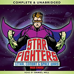 Star Fighters: Lethal Combat & Space Wars! | [Max Chase]