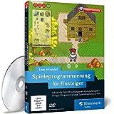 Spieleprogrammierung für Einsteiger: Schritt für Schritt mit C# zum eigenen 2D-Computerspiel