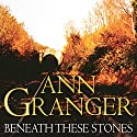 Beneath These Stones (       UNABRIDGED) by Ann Granger Narrated by Bill Wallis
