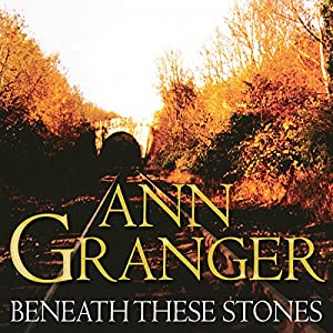 Beneath These Stones | [Ann Granger]