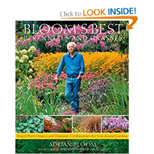 Bloom's Best Perennials and Grasses: Expert Plant Choices and Dramatic Combinations for Year-Round Gardens Adrian Bloom